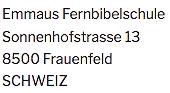 Adresse der Emmaus Fernbibelschule in der Schweiz